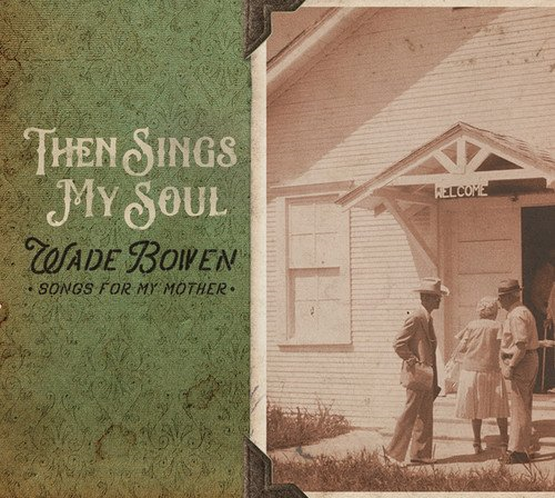 Then Sings My Soul - Songs For My Mother (CD)