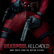 Deadpool Reloaded - More Music From The Motion Picture (CD)