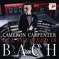 Cameron Carpenter - All You Need Is Bach (CD)
