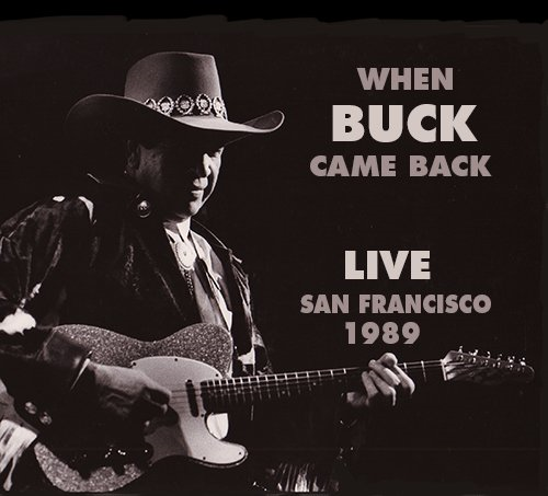 When Buck Came Back - Live In San Francisco 1989 (2CD)