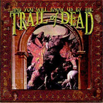 ...And You Will Know Us By The Trail Of Dead (Remixed & Remastered) (CD)