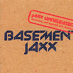 Jaxx Unreleased: Additional Jaxx Additives And Remedies (CD)