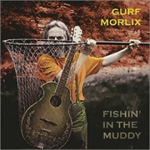 Fishin' In The Muddy (CD)