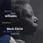 Mary Lou Williams Presents: Black Christ Of Andes (CD)