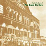 The Early Stars Of The Grand Ole Opry (CD)