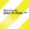 Elvin Friendly Goes To Work (CD)