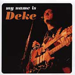 My Name Is Deke (CD)