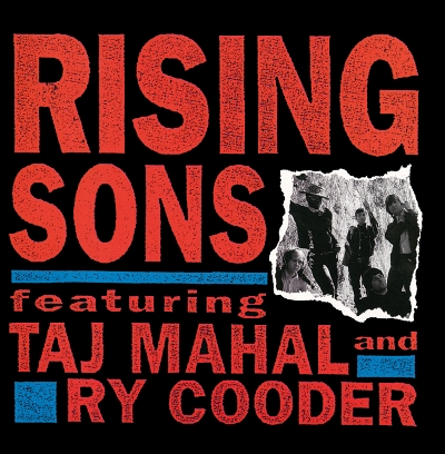 Rising Sons - Featuring Ry Cooder And Taj Mahal (CD)