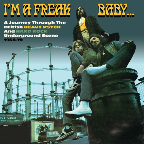 I'm A Freak, Baby: A Journey Through The British Heavy Psych And Hard Rock Underground Scene 1968-72 (3CD)