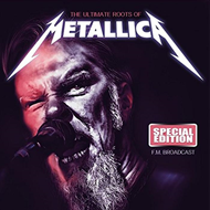 The Ultimate Roots Of Metallica - Fm Broadcast (CD)