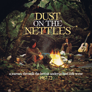 Dust On The Nettles: A Journey Through The British Folk Scene 1967-1972 (3CD)