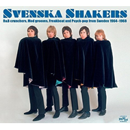 Svenska Shakers: R&B Crunchers, Mod Grooves, Freakbeat And Psych-Pop From Sweden 1964-1968 (2CD)