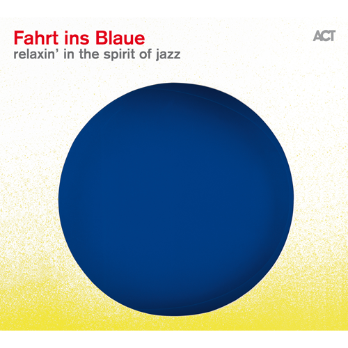 Fahrt Ins Blaue - Relaxin' In The Spirit Of Jazz (CD)