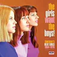 The Girls Want The Boys! - Sweden's Beat Girls 1966-1970 (CD)