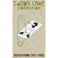 I Don't Care Collection: Dutch Punk 1977-1983 (2CD)