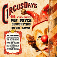 Circus Days: Pop Psych Obscurities 1966-1972 (6CD)