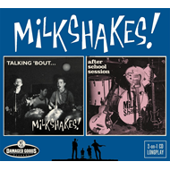 Talking 'bout The Milkshakes/After School Sessions (CD)