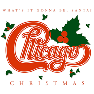 Chicago Christmas: What's It Gonna Be, Santa? (CD)