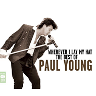 Wherever I Lay My Hat:  The Best Of Paul Young (2CD)