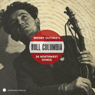 Roll Columbia: Woody Guthrie's 26 Northwest Songs (2CD)