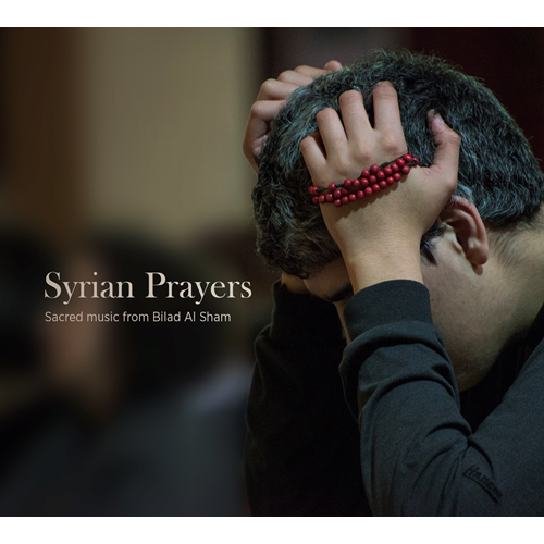 Syrian Prayers: Sacred Music From Bilad Al Sham (CD)