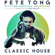 Pete Tong Classic House With The Heritage Orchestra (CD)