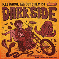 Keb Darge & Cut Chemist Present The Dark Side – 30 Sixties Garage Punk And Psyche Monsters (CD)