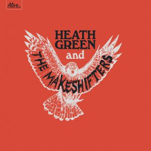 Heath Green And The Makeshifters (CD)