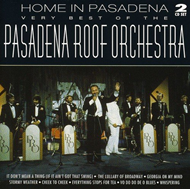 Home In Pasadena: The Very Best Of The Pasadena Roof Orchestra (2CD)