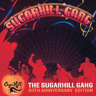 The Sugarhill Gang - 30th Anniversary Edition (CD)