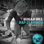 Sugar Hill Rap Classics - The Pioneers Of Hip-Hop (2CD)