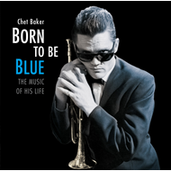 BORN TO BE BLUE: Heartfelt Hommage To Life & Music (CD)