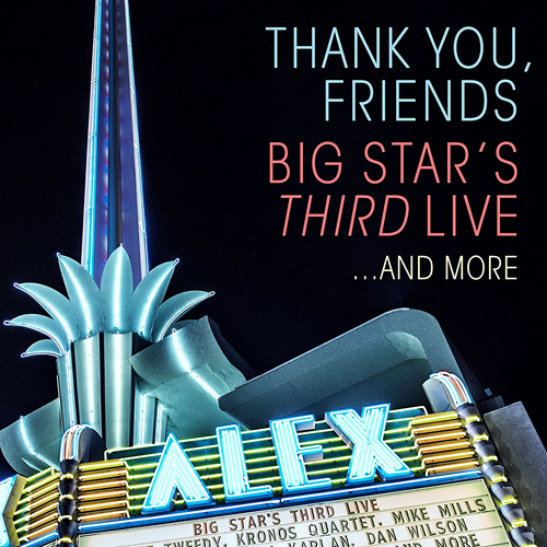 Thank You, Friends: Big Star's Third Live...And More (2CD + Blu-ray)