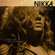 Nikka & Strings - Underneath And In Between (CD)