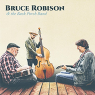 Bruce Robison & The Back Porch Band (CD)