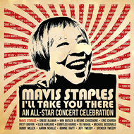 Mavis Staples - I'll Take You There: An All-Star Concert Celebration (CD)