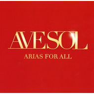 Ave Sol - Arias For All (CD)
