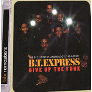Give Up The Funk: The B.T. Express Anthology (1974-1982) (2CD)