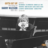 Gotta Get Up: The Songs Of Harry Nilsson 1965-72 (CD)