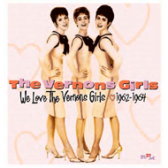 We Love The Vernons Girls:  1962-1964 (CD)