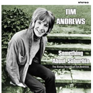Something About Suburbia - The Sixties Souds Of Tim Andrews (CD)