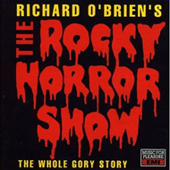 The Rocky Horror Show - The Whole Gory Story (CD)