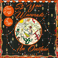 So You Wannabe An Outlaw (CD)