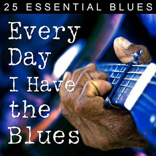 Everyday I Have The Blues (CD)