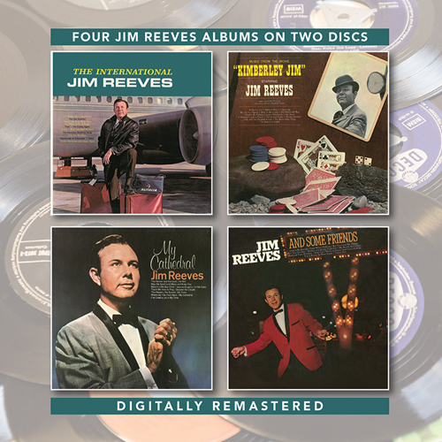 The International Jim Reeves/Kimberley Jim/My Cathedral/Jim Reeves And Some Friends (2CD)