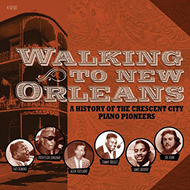 Walking To New Orleans: A History Of The Crescent City Piano Pioneers (4CD)