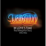 In Loves Time: The Delegation Story 1976 - 1983 (2CD)