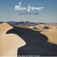 Day Of The Eagle: The Best Of Robin Trower (CD)