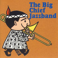 The Big Chief Jazzband (CD)