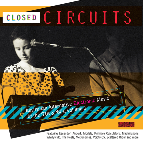 Closed Circuits: Australian Electronic Music Of The 70's & 80's Volume 1 (CD)